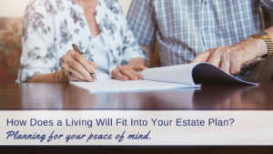 how-does-a-living-will-fit-into-your-estate-plan
